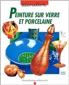 Peinture sur verre et porcelaine isabelle dorison for Peinture sur verre