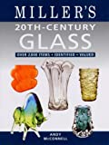 20th-century Glass: Over 2,000 Items, Identified, Valued (Miller's Guides)