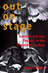 Out on the Stage: Lesbian and Gay The...