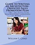 img - for Guide to Writing an Architecture-Oriented Sales Promotion Plan: SBC Architecture Description Language at Work book / textbook / text book