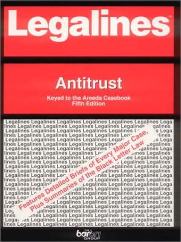 Legalines: Antitrust : Adaptable to Fifth Edition of Areeda Casebook PDF