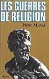 echange, troc Pierre Miquel - Les guerres de religion