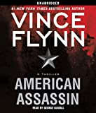 By Vince Flynn American Assassin: A Thriller (Unabridged) [Audio CD] by Unknown