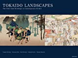 img - for Tokaido Landscapes - The Path from Hiroshige to Contemporary Artists book / textbook / text book