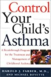 Control Your Child's Asthma: A Breakthrough Program for the Treatment and Management of Childhood Asthma