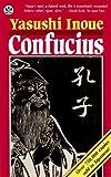 Confucius A Novel (080481886X) by Yasushi Inoue