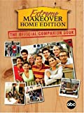 Jim Hynes Extreme Makeover: Home Edition: The Official Companion Book
