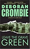 Leave the Grave Green (Duncan Kincaid/Gemma James Novels) (0060789557) by Crombie, Deborah