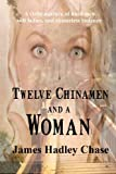 Twelve Chinamen and a Woman