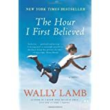 The Hour I First Believed: A Novelby Wally Lamb