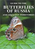 img - for Guide to the Butterflies of Russia and Adjacent Territories: Hesperiidae, Papilionidae, Pieridae, Satyridae (Reference Work , Vol 1) book / textbook / text book
