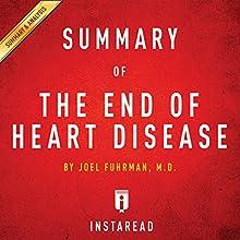 The End of Heart Disease by Joel Fuhrman | Includes Analysis | Livre audio Auteur(s) :  Instaread Narrateur(s) : Sam Scholl
