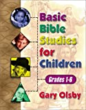 Basic Bible studies for children: Grades 1-6