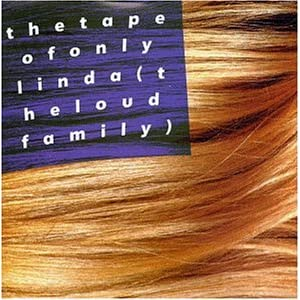Loud Family - The Tape Of Only Linda