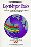 ICC Guide to Export-Import Basics: The Legal,Financial and  transport aspects of international trade