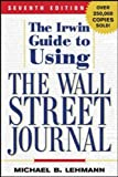 Michael B. Lehmann The Irwin Guide to Using the Wall Street Journal