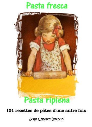 pasta-fresca-et-pasta-ripiena-pate-fraiche-et-pate-farcie-101-recettes-de-pates-dune-autre-fois-t-5