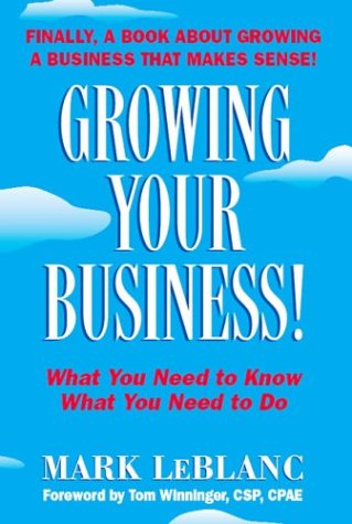 Growing Your Business!, Leblanc,Mark