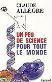echange, troc Claude Allègre - Un peu de science pour tout le monde