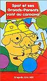 echange, troc Spot : Spot et ses grands-parents vont au carnaval [VHS]