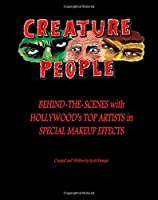 Creature People: Behind-The-Scenes With Hollywood's Top Artists In Special Makeup Effects from CreateSpace Independent Publishing Platform