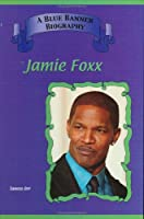 Jamie Foxx (Blue Banner Biographies)