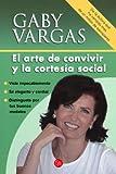 img - for El Arte de Convivir y La Cortesia Social/ The Art of Getting Along and Social Courtesy (Spanish Edition) book / textbook / text book