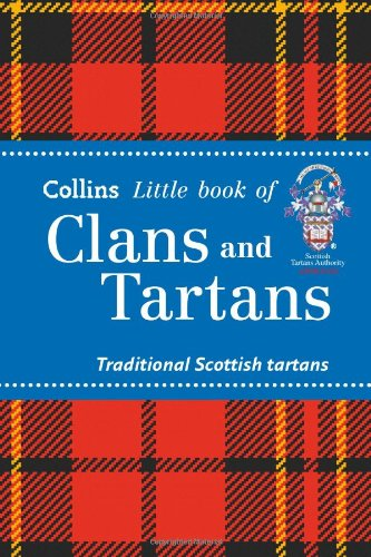 Collins Little Book of Clans and Tartans: Traditional Scottish Tartans PDF