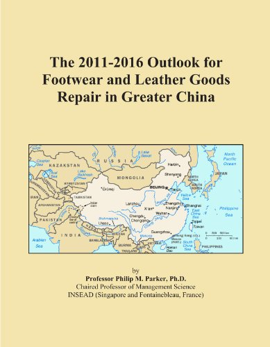 The 2011-2016 Outlook for Footwear and Leather Goods Repair in Greater China