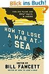 How to Lose a War at Sea: Foolish Pla...