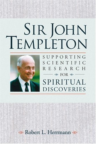 Image for Sir John Templeton: Supporting Scientific Research for Spiritual Discoveries
