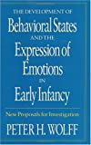img - for The Development of Behavioral States and the Expression of Emotions in Early Infancy: New Proposals for Investigation book / textbook / text book