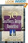 Stories Behind 50 Southern Gospel Fav...