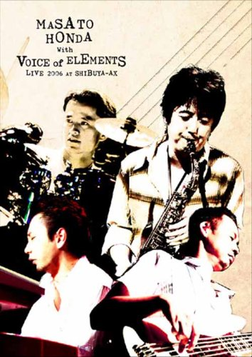 MASATO HONDA with Voice Of Elements LIVE 2006 at Shibuya-AX