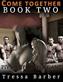 Come Together PIV VIP: Book Two: Multiplayer Group