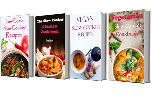Slow Cooker Recipes Box Set: Four of The Best Slow Cooker Cookbooks In One by Jamie Smith, Terry Johnson