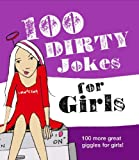 100 Dirty Jokes for Girls (Humour)