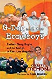 G-Dog and the Homeboys: Father Greg Boyle and the Gangs of East Los Angeles (0826335365) by Fremon, Celeste