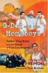 G-Dog and the Homeboys: Father Greg B...