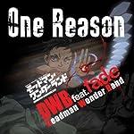 デッドマン・ワンダーランド OP曲 One Reason DWB feat.fade
