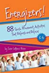 Energizers!, K-6: 88 Quick Movement A...