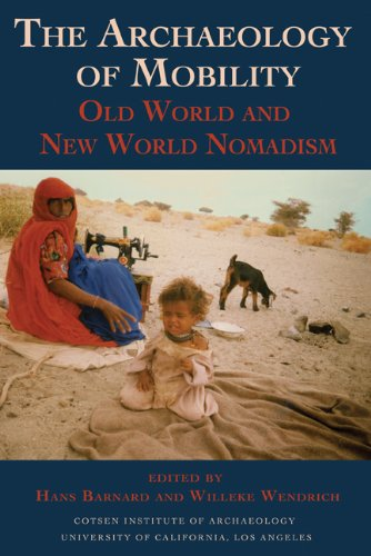 The Archaeology of Mobility: Old World and New World Nomadism (COTSEN ADVANCED SEMINARS)