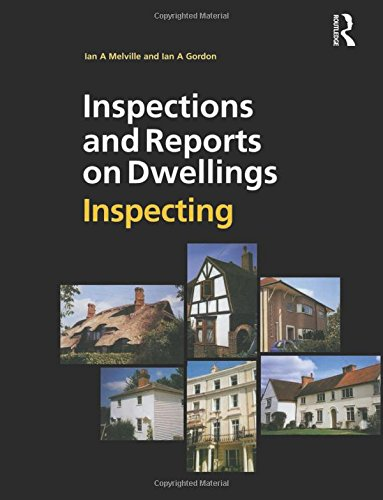 Inspections and Reports on Dwellings Series: Inspections and Reports on Dwellings: Inspecting: Volume 1