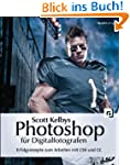 Scott Kelbys Photoshop f�r Digitalfot...