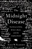 img - for The Midnight Disease: The Drive to Write, Writer's Block, and the Creative Brain (.) [Hardcover] book / textbook / text book