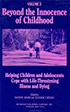 img - for Beyond the Innocence of Childhood: Helping Children and Adolescents Cope With Life-Threatening Illness and Dying (Death, Value, and Meaning Series) book / textbook / text book