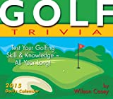 Golf Trivia; Testing Your Golfing Skill & Knowledge All Year Long! 2015 Boxed Calendar