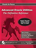 img - for Advanced Oracle Utilities: The Definitive Reference (Oracle In-Focus series) book / textbook / text book