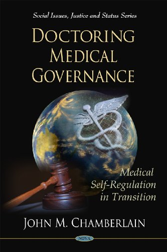 Doctoring Medical Governance: Medical Self-Regulation in Transition (Social Issues, Justice and Status) PDF