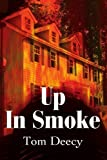 img - for Up In Smoke by Deecy, Tom (March 17, 2002) Paperback book / textbook / text book